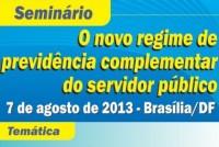 Seminário - O novo regime de previdência complementar do servidor público